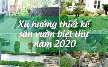 Xu Huong Thiet Ke San Vuon