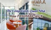 Thi Cong Canh Quan Nha Mau Panomax