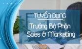 Tuyen Dung Truong Bo Phan Sales Marketing
