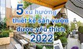 Xu Huong Thiet Ke 2022