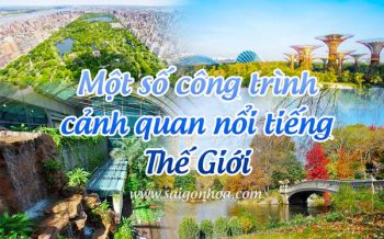 Cong Trinh Canh Quan The Gioi